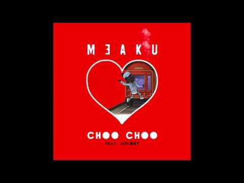 Meaku Feat. Melody - Choo Choo (Prod. by Dj Swish)