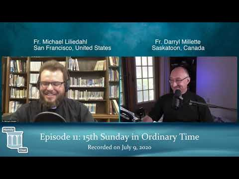 Homily Chat Episode #11 (July 9, 2020): 15th Sunday in Ordinary Time