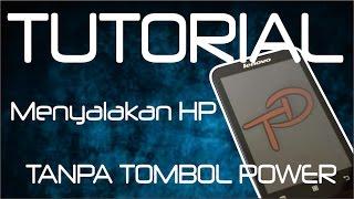 [TUTORIAL]#1 Cara menghidupkan hp tanpa tombol power