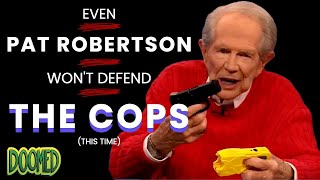 Even Pat Robertson Thinks The Police Are Out Of Control
