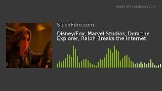 Disney/Fox, Marvel Studios, Dora the Explorer, Ralph Breaks the Internet