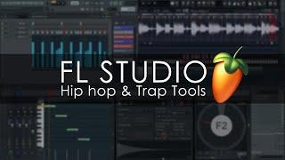 FL STUDIO | Hip hop & Trap Tools