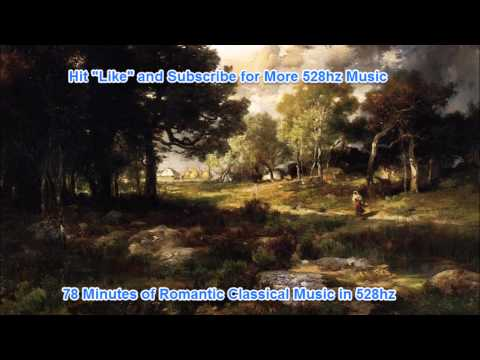 78 Minutes of Romantic Classical Music in (528hz)