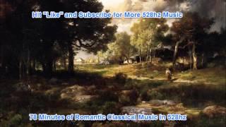78 Minutes of Romantic Classical Music in (528hz)