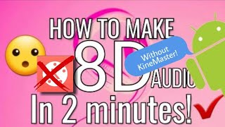 How To Make 8D Audio In Android (In 2 Minutes)