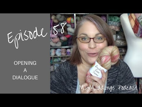MyMuddlings Episode 58 - Opening a dialogue