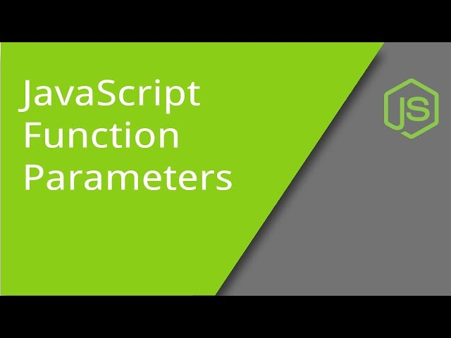JavaScript Function Parameters