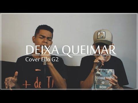 Deixa Queimar - Ello G2 (Cover)