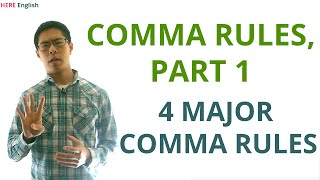 Comma Rules, Part 1 (Grammar) - 4 Major Comma Rules