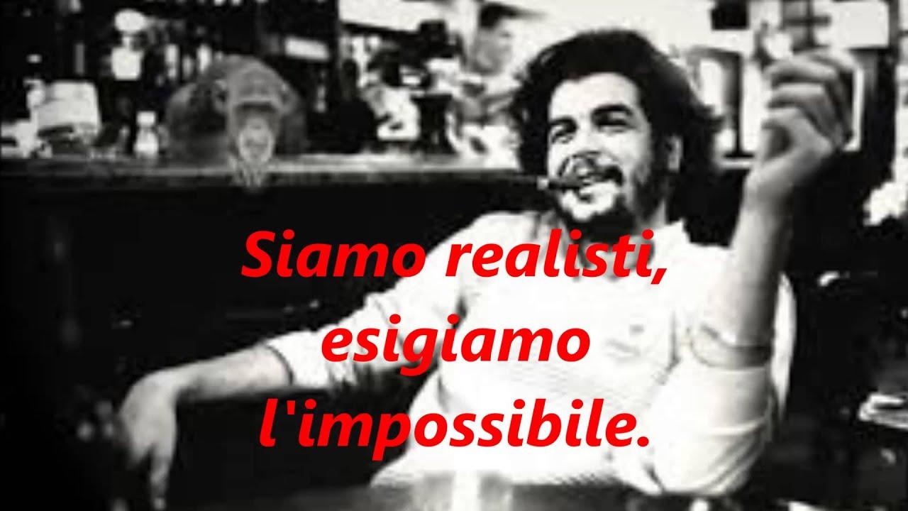 Che Guevara Alcune Delle Frasi Piu Belle Di Un Mito Youtube