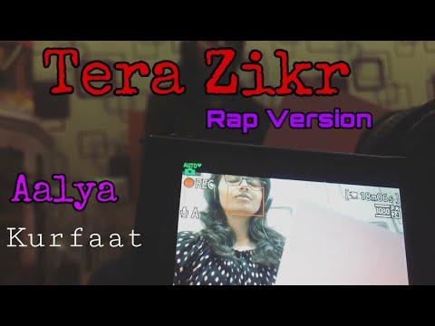 tera-zikr-(-rap-version-)---aalya-verma-&-kurfaat-|-darshan-raval