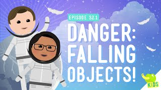 Danger! Falling Objects: Crash Course Kids #32.1