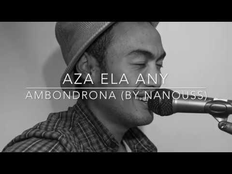 Aza ela any - Ambondrona (by Nanouss)