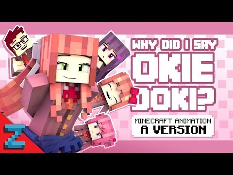 """Why Did I Say Okie Doki?"" Minecraft DDLC Animated   Song By The Stupendium"