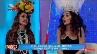 Bravo, ai stil! (18.05.) - Cearta crunta intre Alina si Nadina! Situatia a scapat de sub c ...