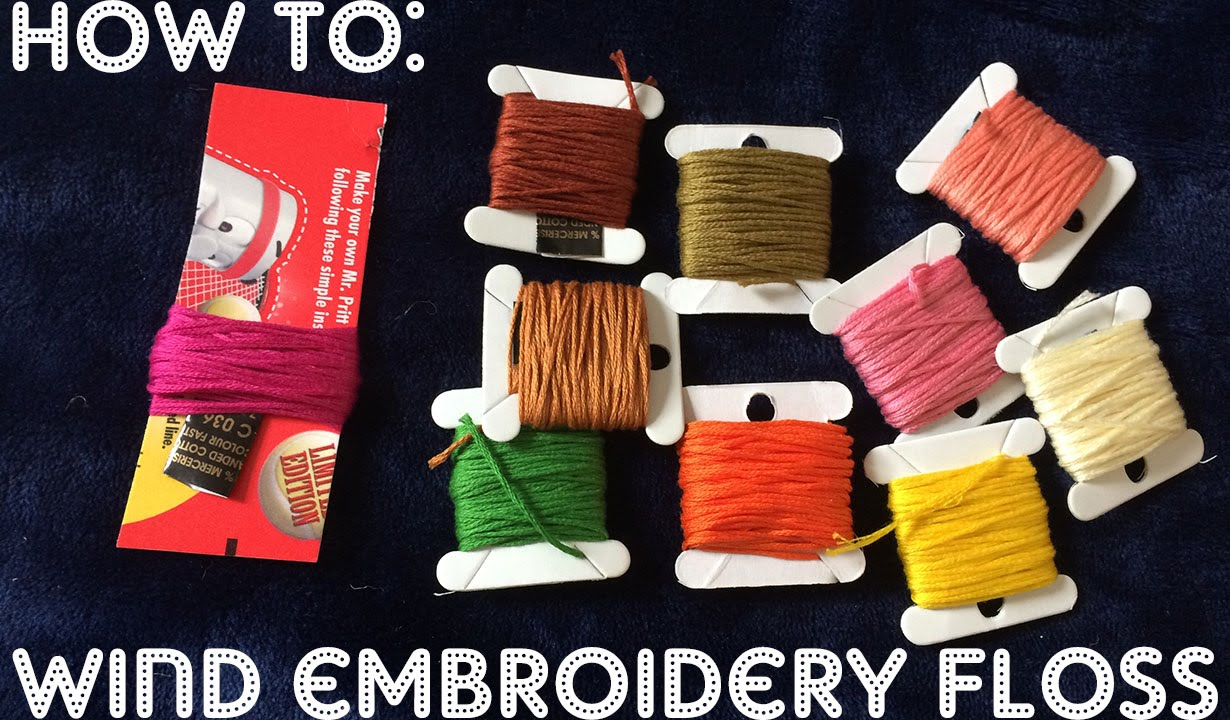 How To WIND EMBROIDERY FLOSS - YouTube