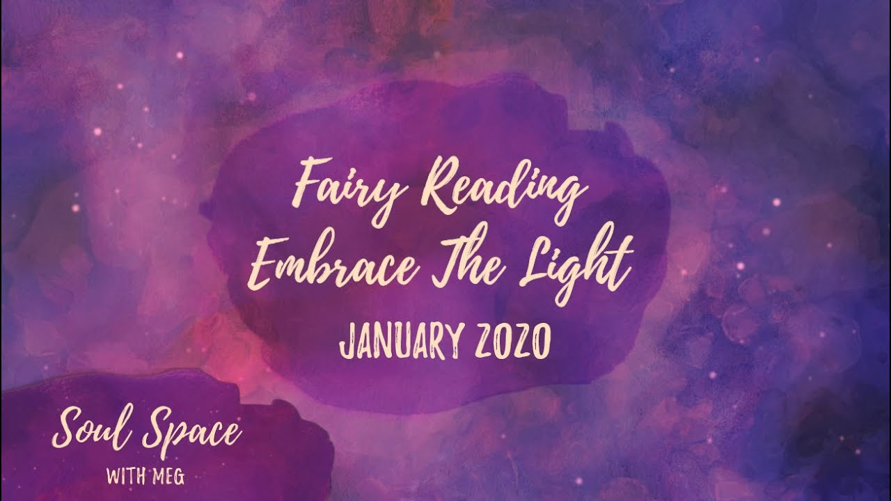 Fairy Reading - Embrace The Light - January 2020