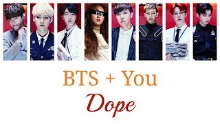 BTS + You (8 members) - DOPE [Color Coded Lyrics/Rom]