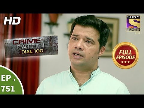 Crime Patrol Dial 100  – Ep 751 –  Full Episode  – 9th  April, 2018