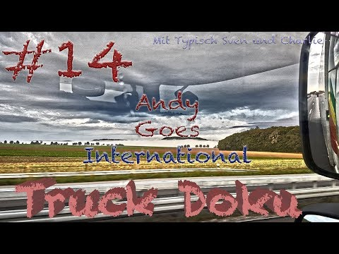 Andy on Tour #14 - Truck Doku goes International