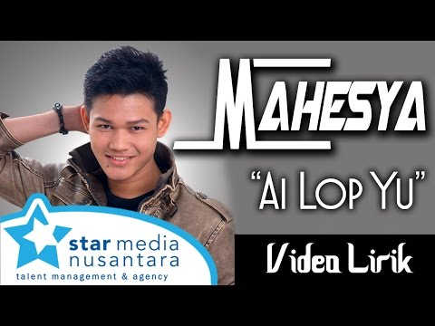 Mahesya - Ai Lop Yu (Video Lirik)