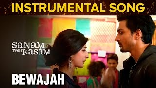 Bewajah | Instrumental Song | Sanam Teri Kasam | Harshvardhan Rane & Mawra Hocane
