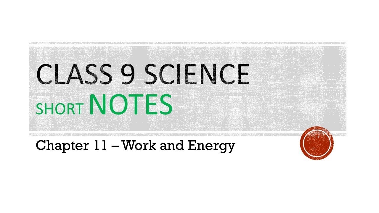 CBSE Class 9 Science Notes – Work and Energy – AglaSem Schools