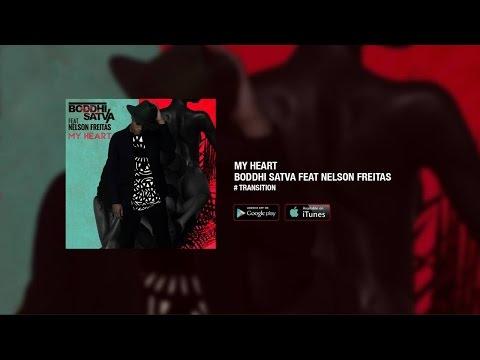 Boddhi Satva feat. Nelson Freitas - My Heart (Main Mix)
