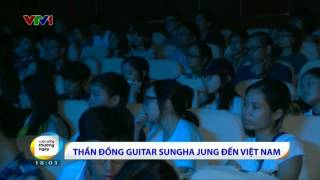 VTV1 - Thần đồng guitar Sungha Jung đến Việt Nam (Cuộc sống thường ngày - Apr 19, 2015)