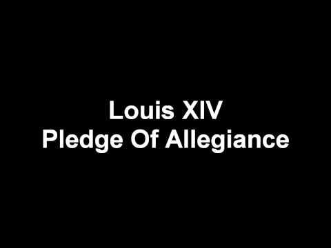 Pledge of Allegiance - Louis XIV