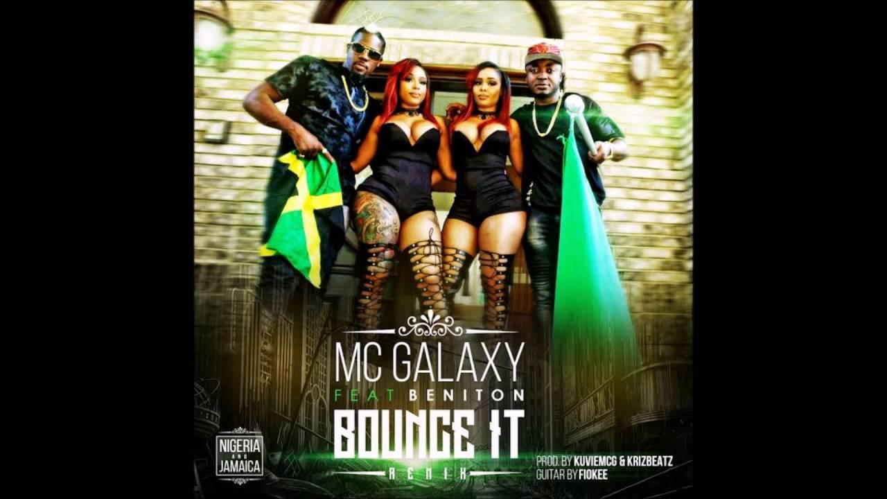 Mc Galaxy ft Beniton - Bounce It Remix (2016 Latest Nigerian music)