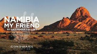 Namibia My Friend - by Savannah Collins