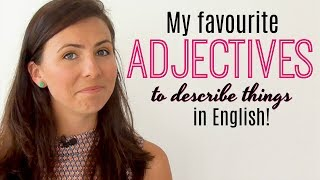 8 Favourite English Adjectives | Improve Your Vocabulary | Describing Places & Things