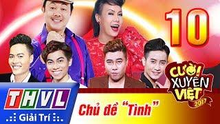 Cười Xuyên Việt 2017 - Tập 10