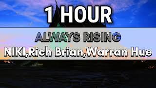 ALWAYS RISING - NIKI, Rich Brian, Warran Hue (1 Hour) Lyrics