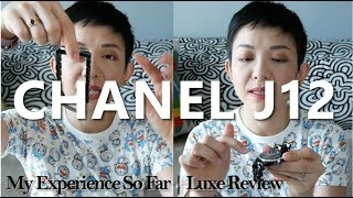Chanel J12 | My Experience So Far | Luxe Review | Kat L