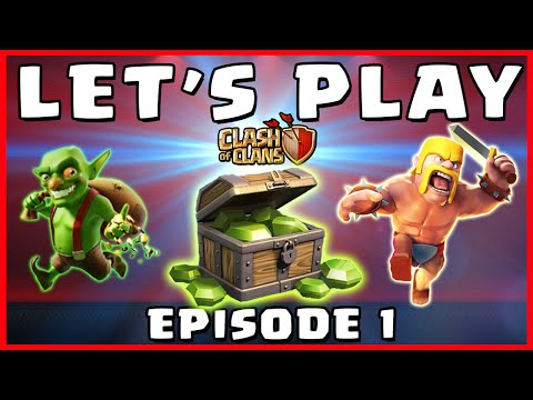 Clash of Clans - LET'S PLAY - Gems, Builder's Huts, & Loot Upgrades! (Ep. 1)