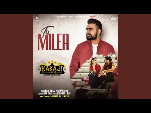 "Tu Milea (From ""Kaka Ji"")"