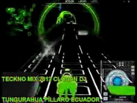 MIX TECKNO CLONAN DJ  2012 TUNGURAHUA PILLARO ECUADOR