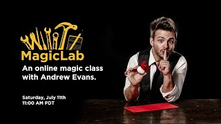 MagicLab with Andrew Evans   July 11