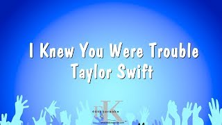 I Knew You Were Trouble - Taylor Swift (Karaoke Version)