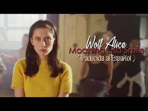 Wolf Alice - Moaning Lisa Smile (Traducida al Español)