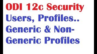 ODI 12c Tutorials Lessons 3 Security component, Users, Profiles and objects