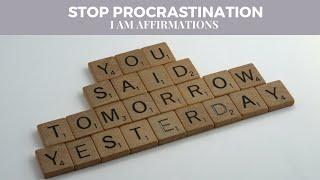 Stop Procrastination   I AM affirmations   Guided Meditation