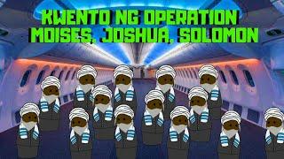 OPERATION MOSES, OPERATION JOSHUA OPERATION SOLOMON TAGALOG ANIMATION