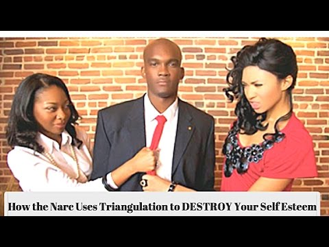 Narc Abuse: How the Narc Uses Triangulation to DESTROY Your Self Esteem