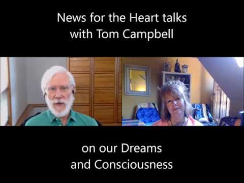 Laurie Huston Interviews Tom Campbell on Dreams and Consciousness