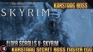 Elder Scrolls V: Skyrim Dragonborn - Karstaag Secret Boss Easter Egg