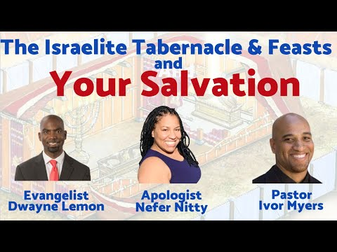 The Israelite Tabernacle \u0026 Feasts And Your SALVATION