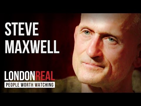 Steve Maxwell - Mobility For Life - PART 1/2 | London Real